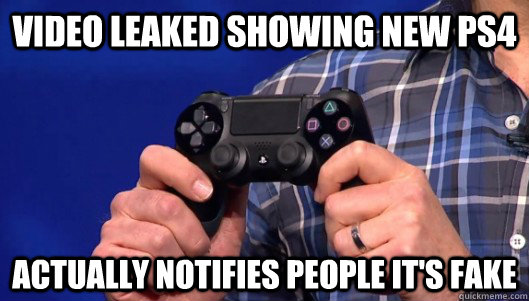 Video Leaked Showing New PS4 Actually notifies people it's fake - Video Leaked Showing New PS4 Actually notifies people it's fake  Misc