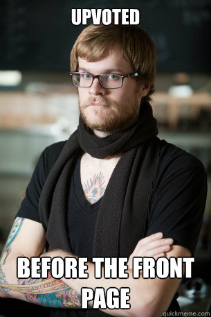 Upvoted  before the front page - Upvoted  before the front page  Hipster Barista