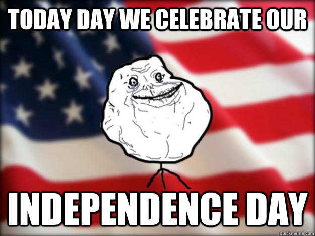 today day we celebrate our Independence day
