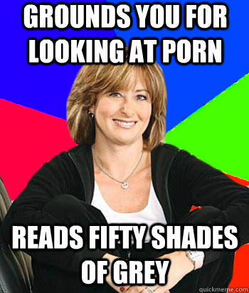 Grounds you for looking at porn Reads Fifty Shades of Grey - Grounds you for looking at porn Reads Fifty Shades of Grey  Sheltering Suburban Mom