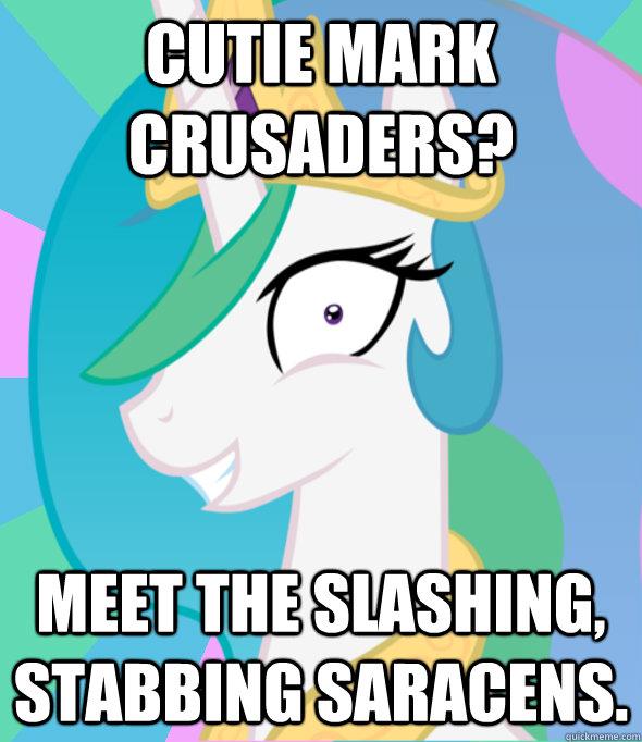 Cutie mark crusaders? meet the slashing, stabbing saracens.  Insanity Celestia
