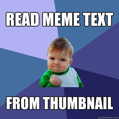 READ MEME TEXT FROM THUMBNAIL - READ MEME TEXT FROM THUMBNAIL  Success Kid