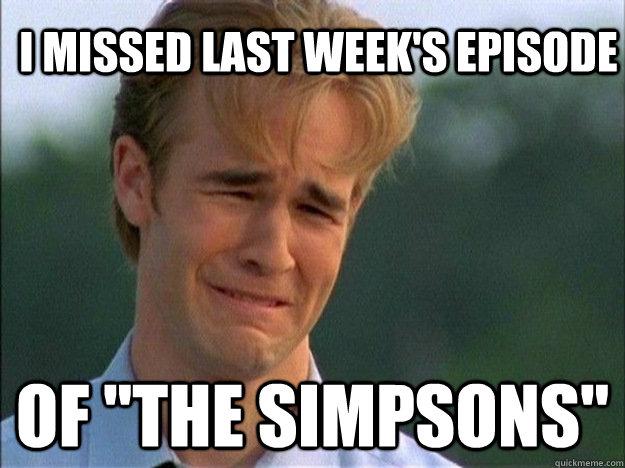 I missed last week's episode Of