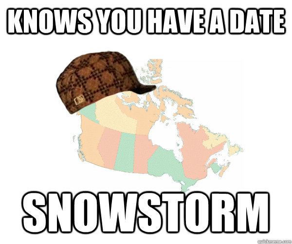 Knows you have a date Snowstorm