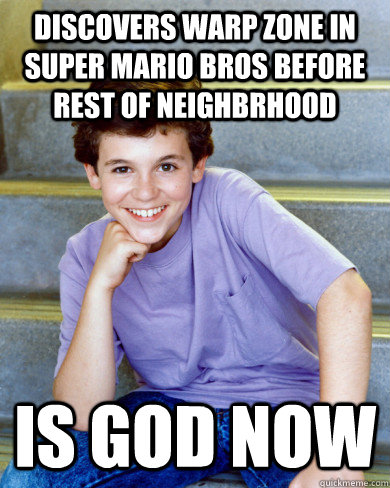 discovers warp zone in super mario bros before rest of neighbrhood is god now - discovers warp zone in super mario bros before rest of neighbrhood is god now  80s Success