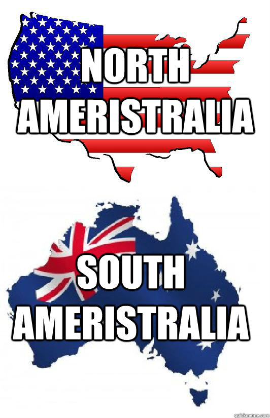 North Ameristralia South Ameristralia - North Ameristralia South Ameristralia  Ameristralia