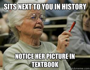 sits next to you in history notice her picture in textbook