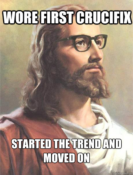 wore first crucifix started the trend and moved on - wore first crucifix started the trend and moved on  Hipster jesus