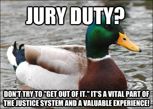 Jury duty? don't try to