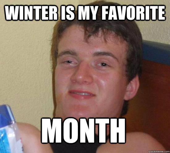Winter is my favorite month - Winter is my favorite month  Misc