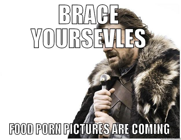 THXGIVING mofo - BRACE YOURSEVLES FOOD PORN PICTURES ARE COMING Imminent Ned