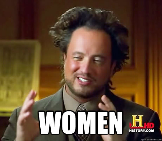 WOMEN -  WOMEN  Ancient Aliens