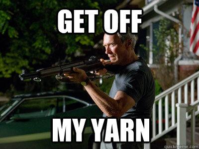 GET OFF MY YARN  Get Off My Lawn