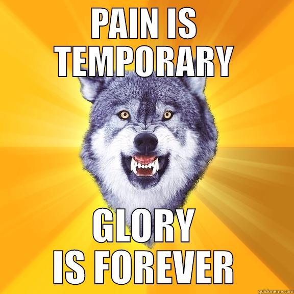 Image result for pain is temporary glory is forever wolf