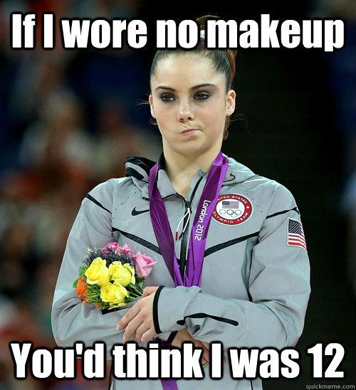 If I Wore No Makeup Youd Think I Was 12 Mckayla Not Impressed - Joker-no-makeup-ics