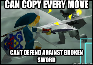 Can copy every move cant defend against broken sword  dark link