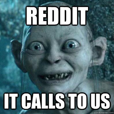reddit it calls to us