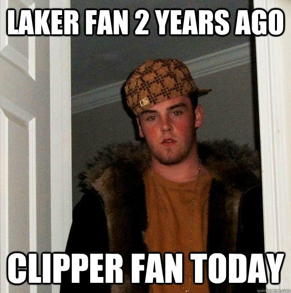 929c7e6c29903bae2c86ed24a0eccae223516a7e49b4f733fe70c28d067c3b94 laker fan 2 years ago clipper fan today scumbag steve quickmeme
