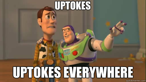 uptokes uptokes everywhere - uptokes uptokes everywhere  Everywhere