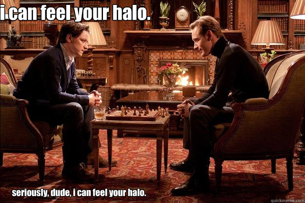 i can feel your halo. seriously, dude, i can feel your halo.    Interessi comuni
