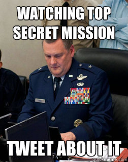 Watching top secret mission Tweet about it