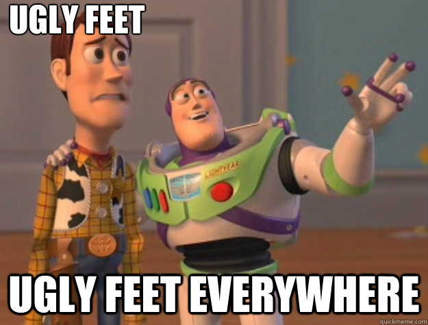 Ugly feet ugly feet everywhere - Ugly feet ugly feet everywhere  Toy Story