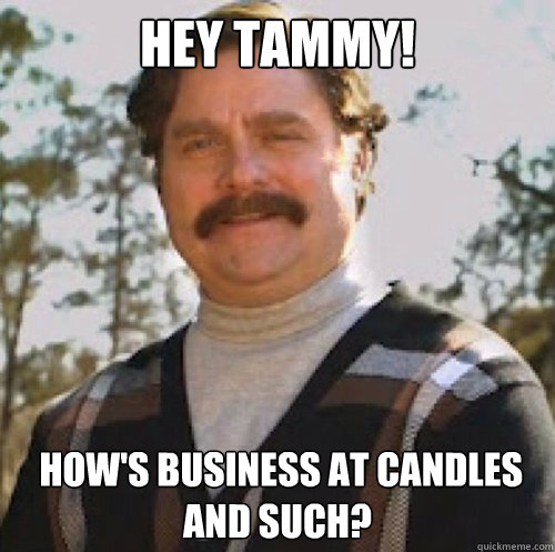 92ac195dedaaa658db1f46e1adc9ea4f2f0bbf0a3949f25dac4b808254cda555 hey tammy! how's business at candles and such? marty huggins