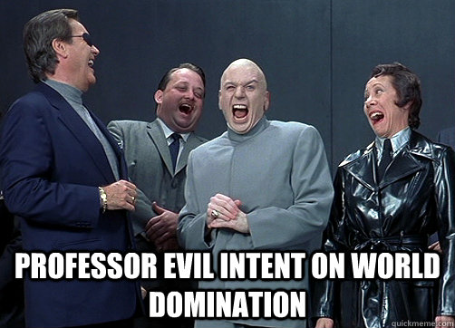 25 Best Memes About The World Is Cruel: Professor Evil Intent On World Domination