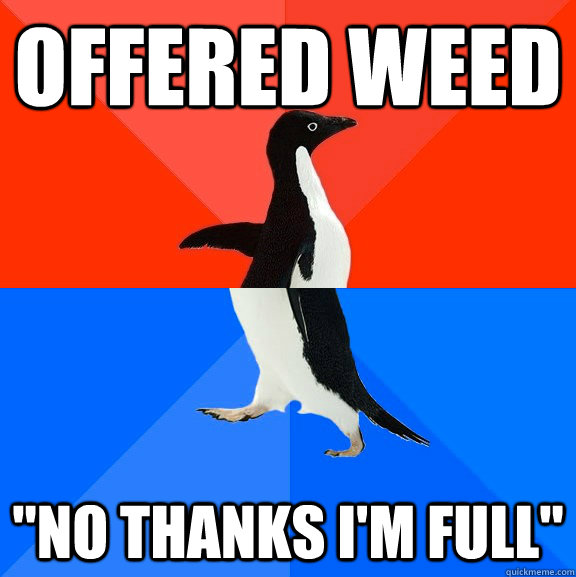 Offered Weed