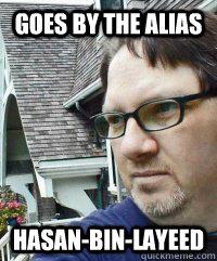 Goes By The Alias Hasan-bin-Layeed