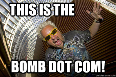 THIS IS THE BOMB DOT COM! - THIS IS THE BOMB DOT COM!  Fieri BOMB DOT COM