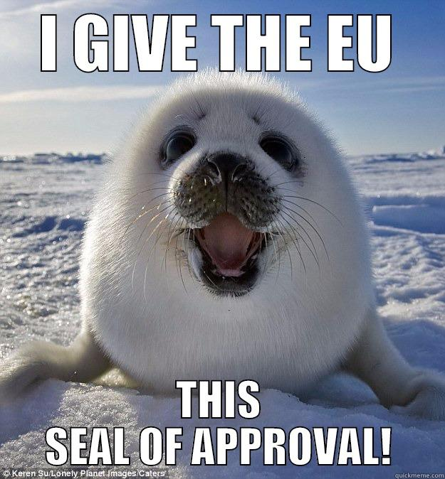 I GIVE THE EU THIS SEAL OF APPROVAL! Easily Pleased Seal