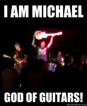 I am michael God of guitars! - I am michael God of guitars!  Air Guitar