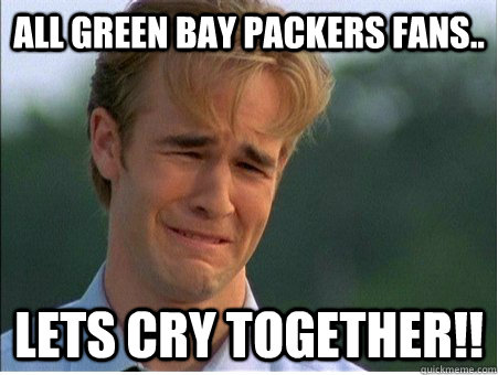 92cb4c4c042088997e21eb0f877bbdb70f165fe6cf26a56c433cfe0148adf94b all green bay packers fans lets cry together!! 1990s problems