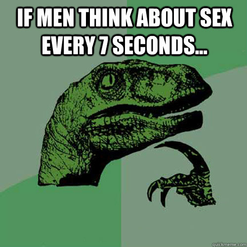 Men think about sex every seconds
