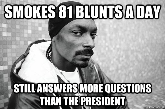 SMOKES 81 blunts a day still answers more questions than the president