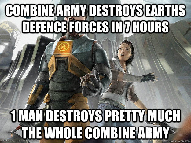 Combine army destroys earths defence forces in 7 hours 1 man destroys pretty much the whole combine army - Combine army destroys earths defence forces in 7 hours 1 man destroys pretty much the whole combine army  Misc