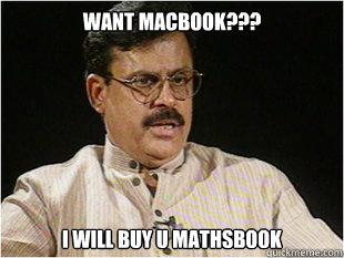 WANT MACBOOK??? I WILL BUY U MATHSBOOK  Indian Dad