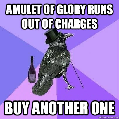Amulet of Glory runs out of charges buy another one  Rich Raven