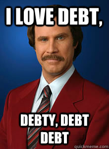 I Love Debt, Debty, debt debt