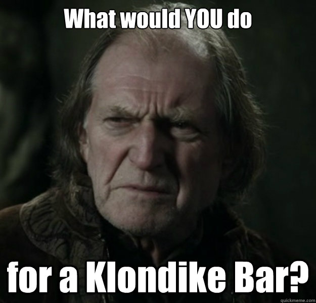 What would YOU do for a Klondike Bar?
