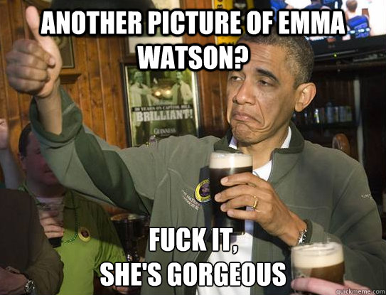 another picture of emma watson? Fuck it, she's gorgeous - another picture of emma watson? Fuck it, she's gorgeous  Upvoting Obama