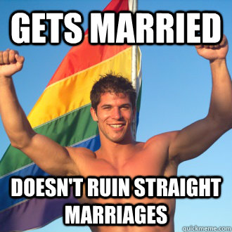 Gets married doesn't ruin straight marriages