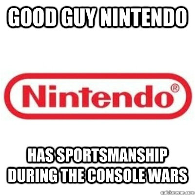 Good Guy nintendo Has sportsmanship during the console wars - Good Guy nintendo Has sportsmanship during the console wars  GOOD GUY NINTENDO
