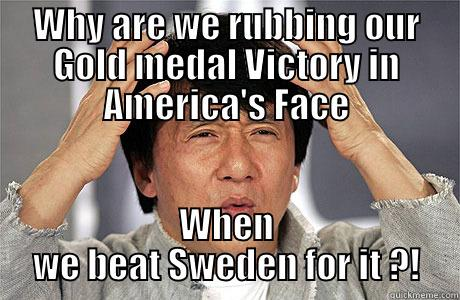 Gold Medal Hockey Game Aftermath - WHY ARE WE RUBBING OUR GOLD MEDAL VICTORY IN AMERICA'S FACE WHEN WE BEAT SWEDEN FOR IT ?! EPIC JACKIE CHAN