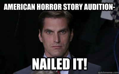 AMERICAN HORROR STORY AUDITION- NAILED IT! - AMERICAN HORROR STORY AUDITION- NAILED IT!  Menacing Josh Romney
