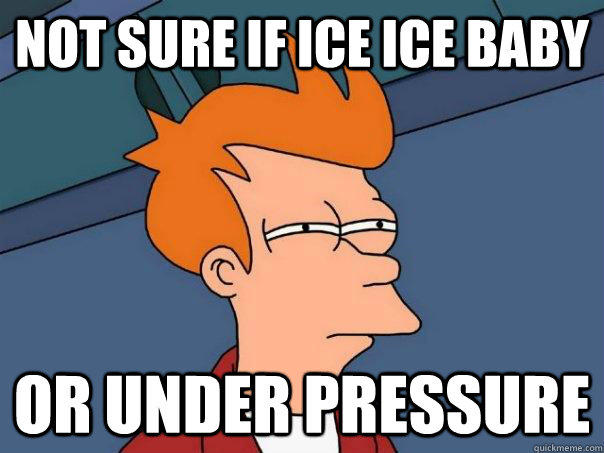Not sure if ice ice baby or under pressure - Not sure if ice ice baby or under pressure  Futurama Fry