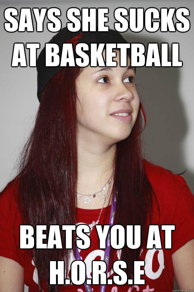 Says she sucks at Basketball Beats you at H.O.R.S.E - Says she sucks at Basketball Beats you at H.O.R.S.E  Poly Girl