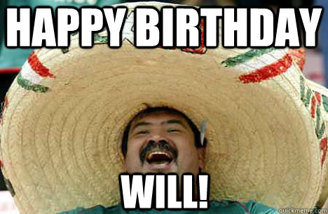 Happy birthday will merry mexican quickmeme happy birthday will sciox Image collections