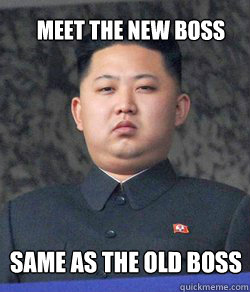 Meet the new boss same as the old boss